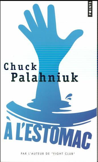 Couverture du livre « à l'estomac » de Chuck Palahniuk aux éditions Points
