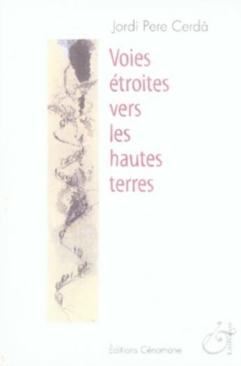 Couverture du livre « Voies étroites vers les hautes terres » de Jordi Pere Cerda aux éditions Cenomane