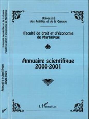 Couverture du livre « Annuaire Scientifique 2000-2001 » de Faculte De Droit Et D'Economie De Martinique aux éditions Harmattan