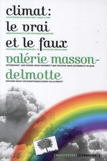 Couverture du livre « Climat : le vrai et le faux » de Valerie De Masson-Delmotte aux éditions Le Pommier