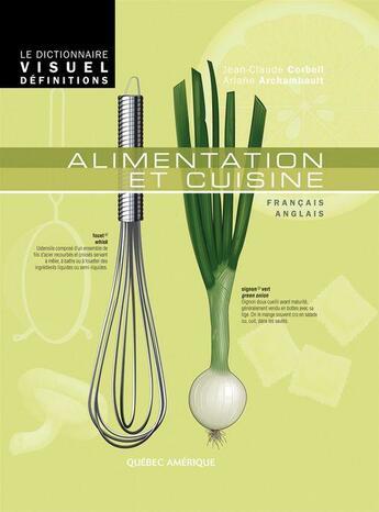 Couverture du livre « Alimentation et cuisine » de Jean-Claude Corbeil et Ariane Archambault aux éditions Quebec Amerique