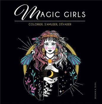 Couverture du livre « Magic girls ; colorier, s'amuser, s'évader » de Collectif aux éditions Dessain Et Tolra