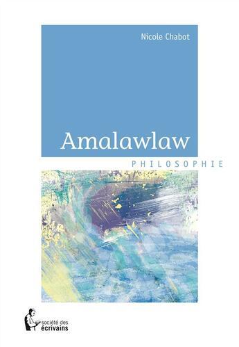 Couverture du livre « Amalawlaw » de Nicole Chabot aux éditions Societe Des Ecrivains