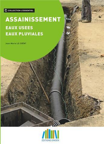 Couverture du livre « Assainissement ; eaux usées - eaux pluviales » de Jean-Marie Le Coënt aux éditions Books On Demand