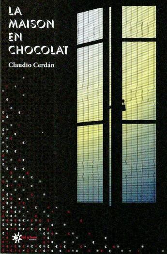 Couverture du livre « La maison en chocolat » de Claudio Cerdan aux éditions Sol Y Lune