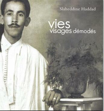 Couverture du livre « Vies et visages demodes » de Slaheddine Haddad aux éditions Arabesques