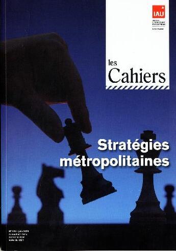 Couverture du livre « Cahiers De L'Iaurif T.151 ; Stratégies Métropolitaines » de Collectif aux éditions Iaurif