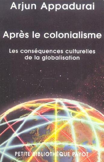 Couverture du livre « Apres le colonialisme-1ere ed » de Arjun Appadurai aux éditions Payot