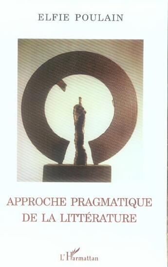 Couverture du livre « Approche Pragmatique De La Litterature » de Elfie Poulain aux éditions L'harmattan