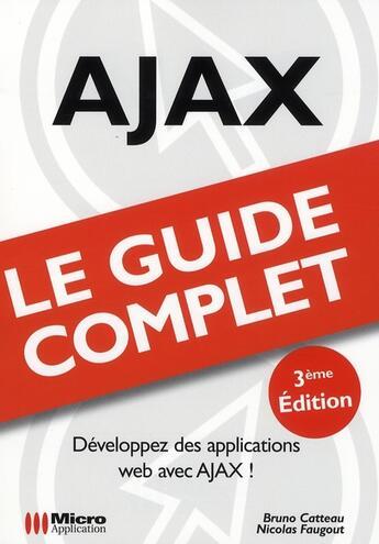 Couverture du livre « Ajax ; guide complet (3e édition) » de Bruno Catteau et Nicolas Faugout aux éditions Micro Application