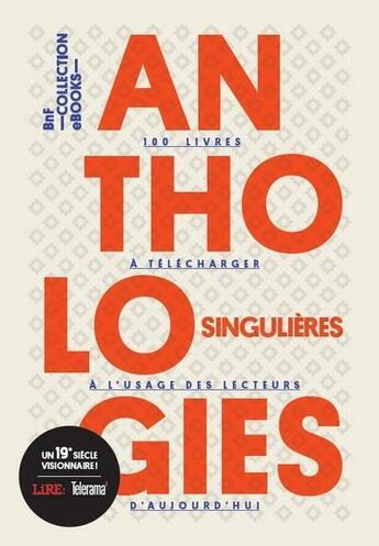 Couverture du livre « Anthologies singulières à l'usage des lecteurs d'aujourd'hui » de Jean Demerliac et Celine Surprenant aux éditions Bnf Collection