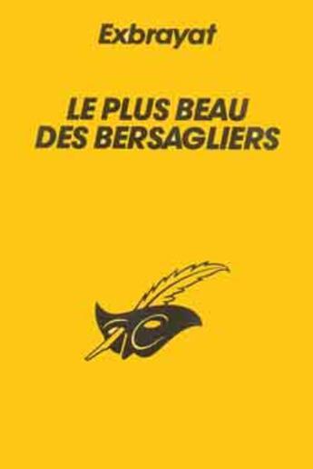 Couverture du livre « Le Plus Beau Des Bersagliers » de Exbrayat-C aux éditions Editions Du Masque