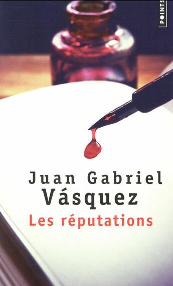 Couverture du livre « Les réputations » de Juan Gabriel Vasquez aux éditions Points