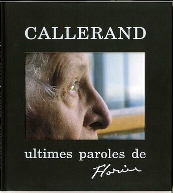 Couverture du livre « Ultimes paroles de Florin » de Florin Callerand aux éditions Roche D'or