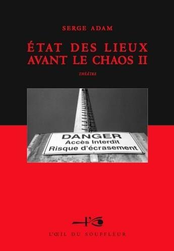 Couverture du livre « État des lieux avant le chaos t.2 » de Serge Adam aux éditions Oeil Du Souffleur
