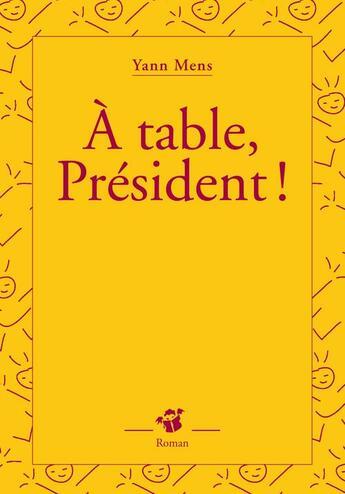 Couverture du livre « À table, Président ! » de Yann Mens aux éditions Editions Thierry Magnier