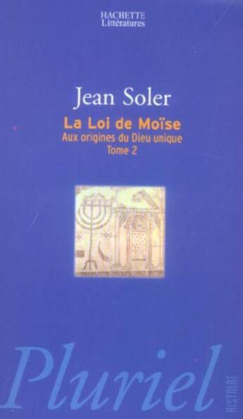 Couverture du livre « Aux Origines Du Dieu Unique T.2 ; La Loi De Moise » de Jean Soler aux éditions Pluriel