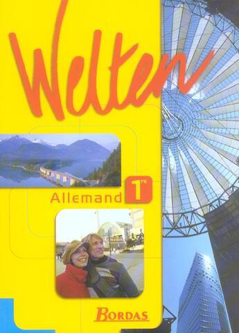 Couverture du livre « Welten ; Allemand ; 1ere ; Manuel De L'Elève (Edition 2004) » de Gabrielle Sollfrank-Deshusses aux éditions Bordas