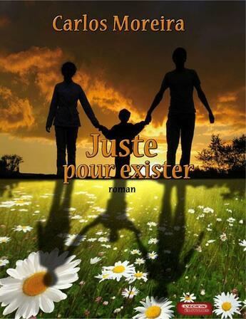 Couverture du livre « Juste pour exister » de Carlos Moreira aux éditions L'ecrin