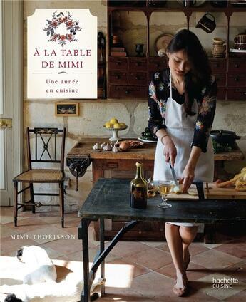Couverture du livre « à la table de Mimi » de Mimi Thorisson aux éditions Hachette Pratique