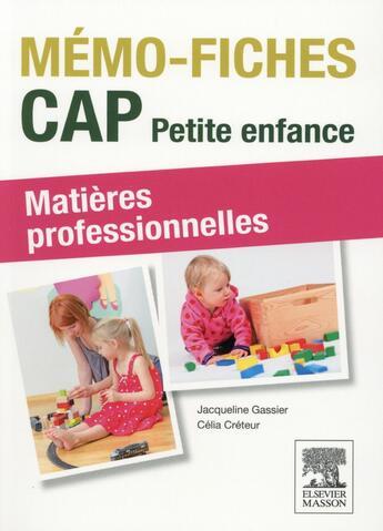 Couverture du livre « MEMO-FICHES ; cap petite enfance (2e édition) » de Jacqueline Gassier et Celia Creteur aux éditions Elsevier-masson