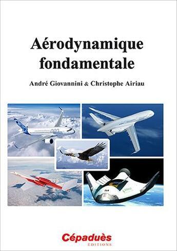 Couverture du livre « Aérodynamique fondamentale » de Andre Giovannini et Christophe Ariau et Pierre Brancher aux éditions Cepadues
