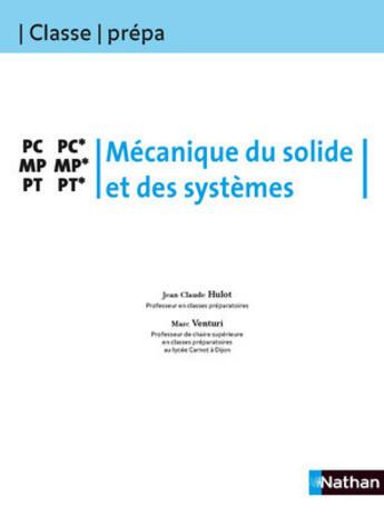 Couverture du livre « Classe Prepa ; Mécanique Du Solide Et Des Systèmes ; Pc, Pc*, Mp, Mp*, Pt, Pt* (Edition 2009) » de Jean-Claude Hulot aux éditions Nathan