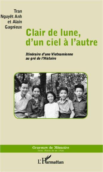 Couverture du livre « Clair de lune, d'un ciel à l'autre » de Alain Gagnieux et Tran Nguyet Anh aux éditions L'harmattan