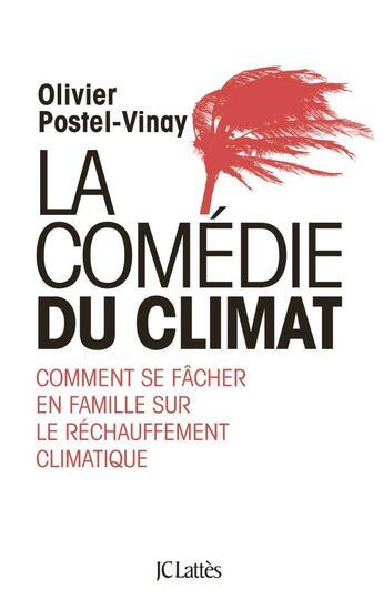 Couverture du livre « La comédie du climat » de Olivier Postel-Vinay aux éditions Lattes