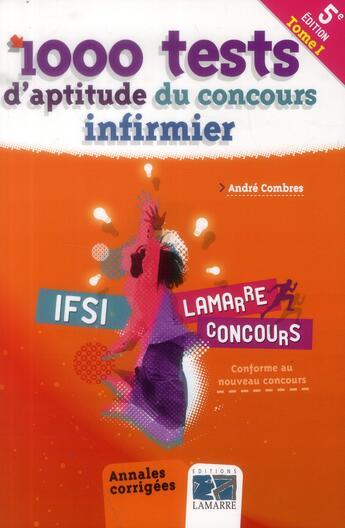 Couverture du livre « 1000 Tests D'Aptitude Du Concours Infirmier Tome 1 5e Ed » de Combres aux éditions Lamarre