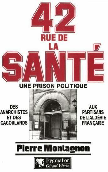 Couverture du livre « 42 rue de la sante prison » de Pierre Montagnon aux éditions Pygmalion