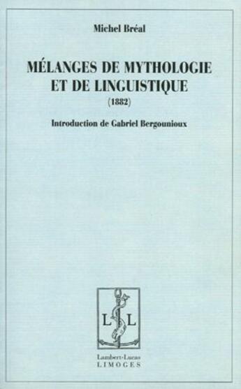 Couverture du livre « Mélanges de mythologie et de linguistique » de Michel Breal aux éditions Lambert-lucas