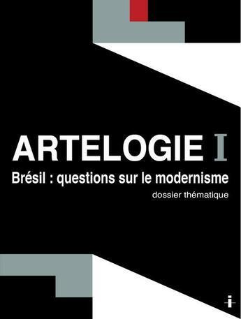 Couverture du livre « Artelogie t.1 ; Brésil : questions sur le modernisme » de Collectif aux éditions Gravitons Editions