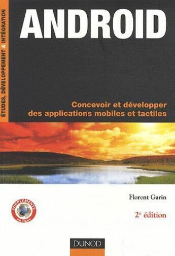 Couverture du livre « Androïd ; concevoir et développer des applications mobiles et tactiles (2e édition) » de Florent Garin aux éditions Dunod