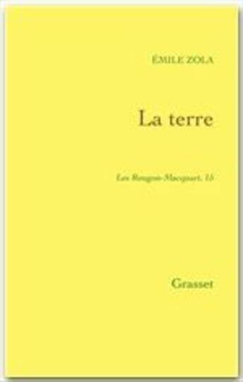 Couverture du livre « La terre » de Émile Zola aux éditions Grasset
