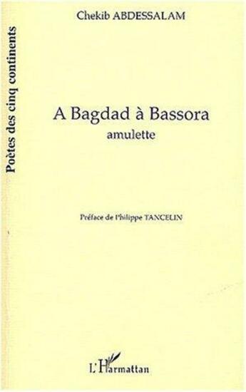 Couverture du livre « à Bagdad à Bassora ; amulette » de Chekib Abdessalam aux éditions Harmattan