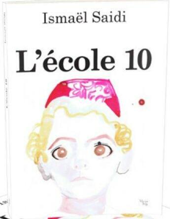Couverture du livre « L'école 10 » de Ismael Saidi aux éditions Bord De L'eau