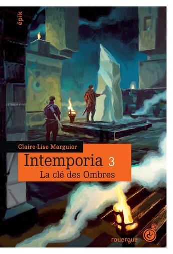 Couverture du livre « Intemporia t.3 ; la clé des ombres » de Claire-Lise Marguier aux éditions Rouergue