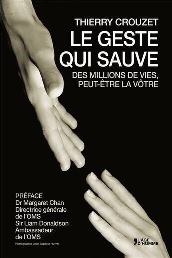 Couverture du livre « Le geste qui sauve des millions de vies, peut-être la vôtre » de Thierry Crouzet aux éditions L'age D'homme - Rue Ferou