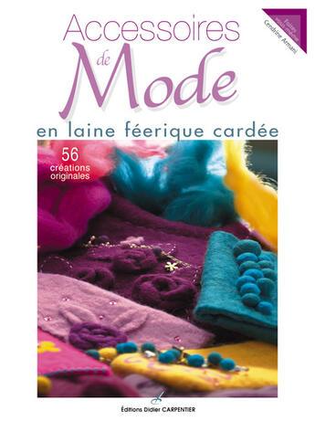 Couverture du livre « Accessoires De Mode En Laine Feerique Cardee » de Cendrine Armani aux éditions Editions Carpentier
