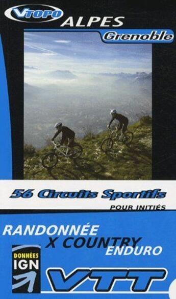 Couverture du livre « **Alpes Grenoble Pour Inities 56 Circuits Sportifs » de J.Estubier/D.Boudin/ aux éditions Vtopo