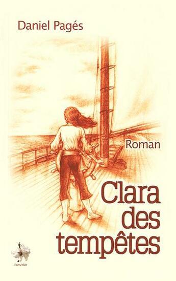 Couverture du livre « Clara des tempêtes » de Daniel Pages aux éditions L'ametlier