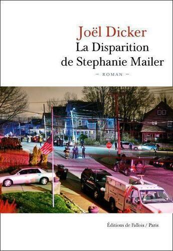 Couverture du livre « La disparition de Stephanie Mailer » de Joel Dicker aux éditions Fallois