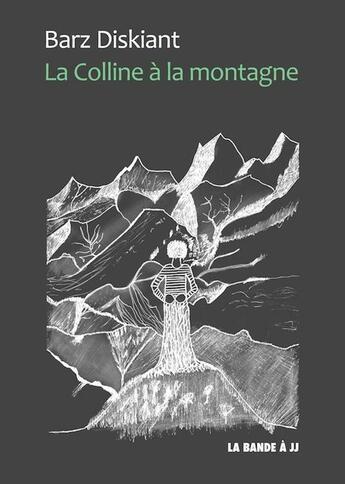 Couverture du livre « La colline à la montagne » de Barz Diskiant aux éditions La Bande A Jj