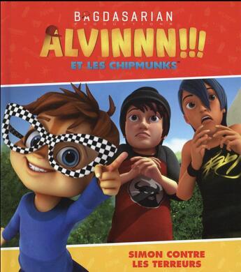 Couverture du livre « Alvin et les chipmunks ; Simon contre les terreurs » de Collectif aux éditions Hachette Jeunesse