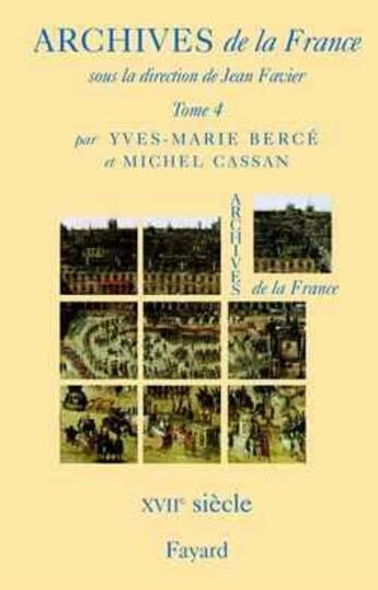 Couverture du livre « Archives de la france, tome 4 » de Yves-Marie Berce aux éditions Fayard