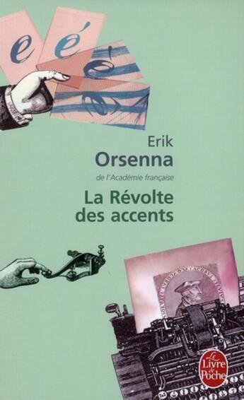 Couverture du livre « La révolte des accents » de Erik Orsenna aux éditions Lgf