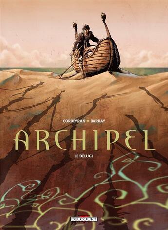 Couverture du livre « Archipel t.1 ; le déluge » de Eric Corbeyran et Yohann Barbay aux éditions Delcourt