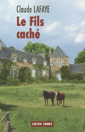 Couverture du livre « Le fils caché » de Claude Lafaye aux éditions Lucien Souny