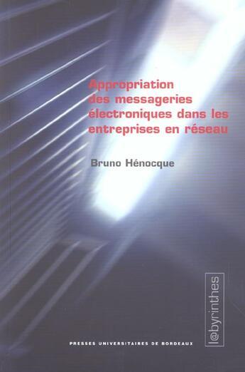 Couverture du livre « Appropriation des messageries electroniques dans les entreprises en r eseau » de Bruno Henocque aux éditions Pu De Bordeaux